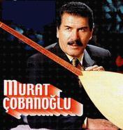 Murat Çobanoğlu nereli? Doğum Tarihi? Ölüm Tarihi?